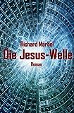 Die Jesus-Welle - Richard Marbel