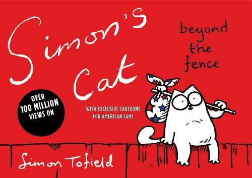 Simon's Cat: Beyond the Fence por Simon Tofield
