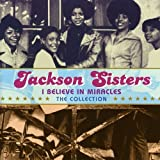Songtexte von Jackson Sisters - I Believe in Miracles: The Collection