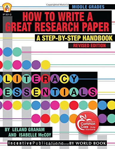 How to Write a Great Research Paper: A Step-By-Step Handbook (Literacy Essentials)