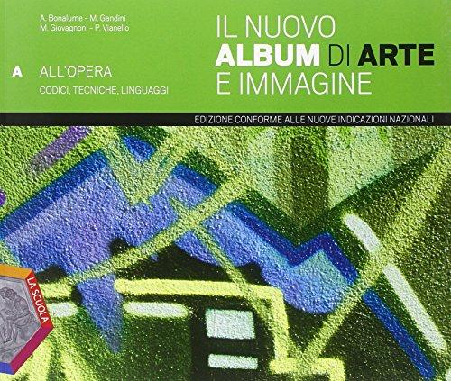 Il nuovo album di arte e immagine. Vol. A. Ediz. plus. Per la Scuola media. Con e-book. Con espansione online