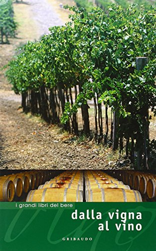 Preisvergleich Produktbild Dalla vigna al vino (Grandi libri del vino)