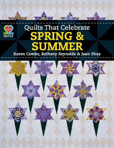 Quilts That Celebrate Spring & Summer -