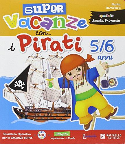 Super vacanze con i pirati. 5-6 anni. Per la Scuola materna