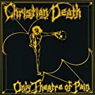 Only Theatre of Pain (25th Anniversary)