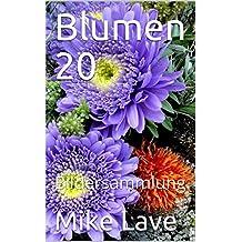 Blumen 20: Bildersammlung (German Edition)