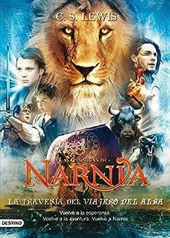 La travesía del Viajero del Alba: Las Crónicas de Narnia 5 de [Lewis, C. S.]
