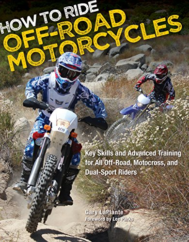 How to Ride Off-Road Motorcycles: Key Skills and Advanced Training for All Off-Road, Motocross and Dual-Sport Riders di Gary Laplante,Steve Casper,Lee Parks