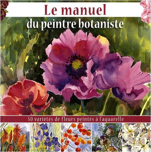 Le manuel du peintre botaniste par Gilles Bays