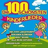 Die 100 schönsten Kinderlieder (Hey, Pippi Langstrumpf, Benjamin Blumchen¨, Heidi, Wicie, Alla Meine Entchen, Hanschen Klein)