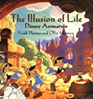 The ILLUSION OF LIFE: DISNEY ANIMATION (Disney Editions Deluxe)