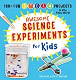 Awesome Science Experiments for Kids: 100+ Fun STEM / STEAM Projects and Why They Work (English Edition)