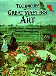Techniques of the Great Masters of Art (A QED book)