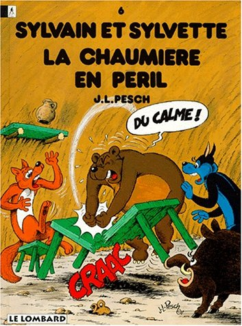 Sylvain et Sylvette, tome 6 : La chaumière en péril par Jean-Louis Pesch