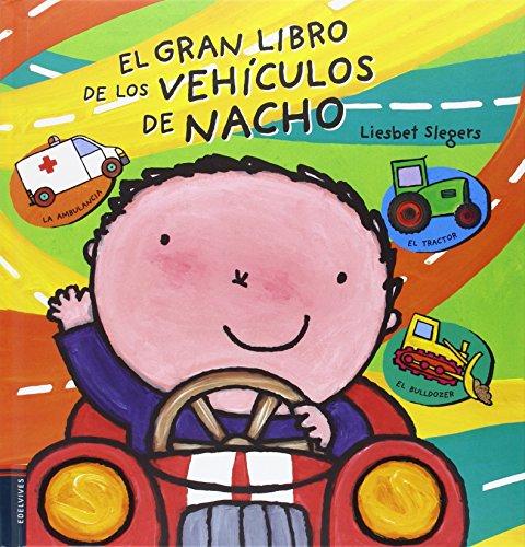 El gran libro de los vehículos de Nacho (ALBUM REGALO) por Liesbet Slegers