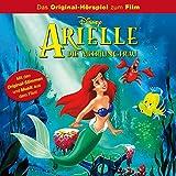 Arielle die Meerjungfrau (Das Original-Hörspiel zum Film)