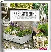 Xxs Gardening Die Magie Der Miniaturgärten Amazonde Blooms Gmbh