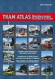 Tram Atlas Nordeuropa / Northern Europe: Skandinavien & Baltikum / Scandinavia & Baltic States - Robert Schwandl