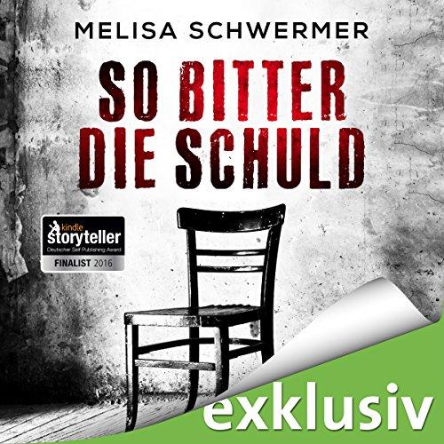 Buchseite und Rezensionen zu 'So bitter die Schuld (Fabian Priors 1)' von Melisa Schwermer