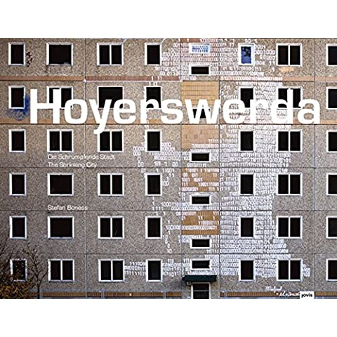 Hoyerswerda: Die Schrumpfende Stadt/ The Shrinking City