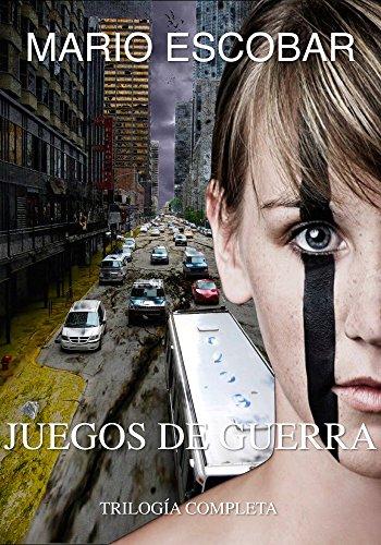 JUEGOS DE GUERRA (Trilogía Completa) por Mario Escobar