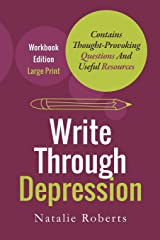 Write Through Depression: Large Print Workbook Edition Paperback