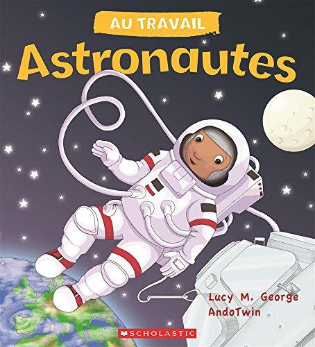 Au Travail: Astronautes