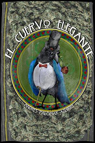 El Cuervo Elegante: Parte I por Andrés Palomar Aguirre