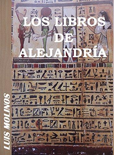 LOS LIBROS DE ALEJANDRÍA de [Molinos, Luis]