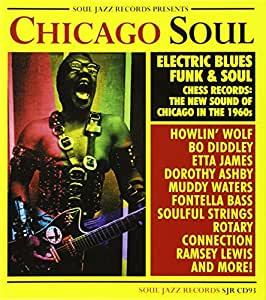 Chicago Soul - Electric Blues, Funk and Soul : The New Sound of Chicago