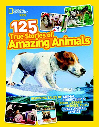 125-true-stories-of-amazing-animals-inspiring-tales-of-animal-friendship-and-four-legged-heroes-plus