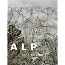 Alp: Alpine Landscape Pictures (English and German Edition) by Olaf Unverzart (2014-11-12)