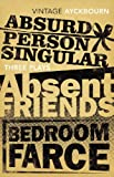 Image de Three Plays - Absurd Person Singular, Absent Friends, Bedroom Farce