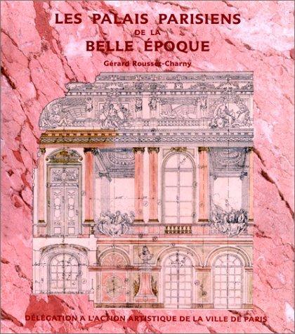 Les palais parisiens de la belle époque