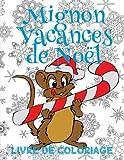 Telecharger Livres Mignon Vacances de Noel Livre de Coloriage Noel Livre de Coloriage pour les garcons Cute Christmas Holiday Coloring New Coloring Book French Edition (PDF,EPUB,MOBI) gratuits en Francaise