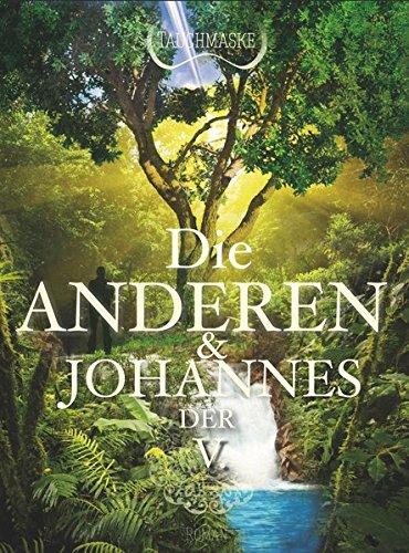 Buchseite und Rezensionen zu 'Die Anderen und Johannes der V.: Teil 2 der Johannes Trilogie' von Tauchmaske