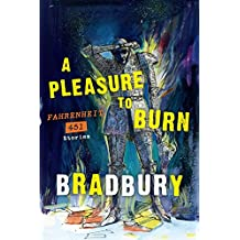 A Pleasure to Burn: Fahrenheit 451 Stories