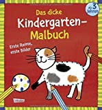 Das dicke Kindergarten-Malbuch: Erste Reime, erste Bilder: Malen ab 3 Jahren