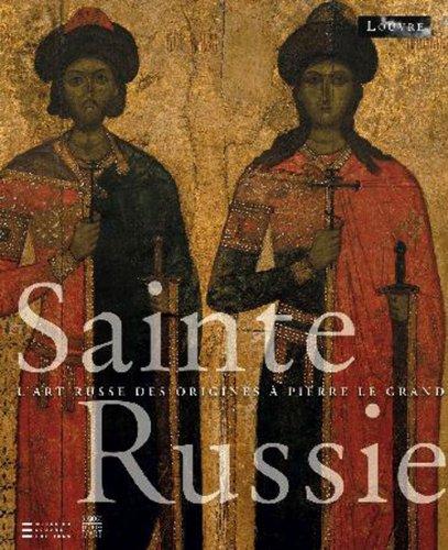 Sainte Russie : L'art russe des origines à Pierre le Grand par Jannic Durand