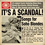 It's a Scandal! Songs for Soho Blondes