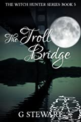 The Troll Bridge (The Witch Hunter Series: Book 5) Kindle Edition
