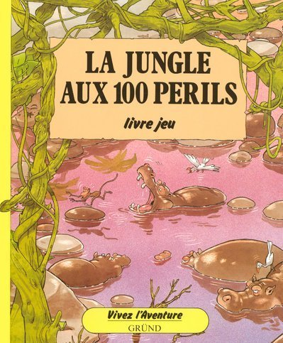 La Jungle aux 100 périls par Patrick Burston, Alastair Graham
