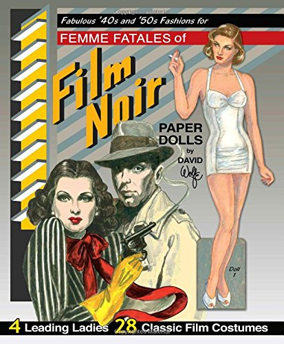 Fabulous '40s and '50s Fashions for Femme Fatales of Film Noir Paper Dolls -