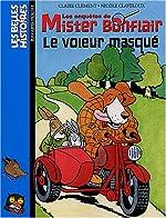 Les Enquêtes de Mister Bonflair - Le Voleur masqué de Claire Clément