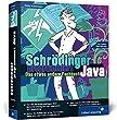 Schrödinger programmiert Java: Das etwas andere Fachbuch (Galileo Computing)