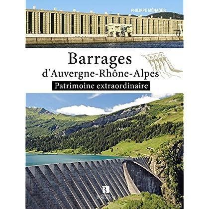 Barrages d'Auvergne-Rhône-Alpes : Patrimoine extraordinaire