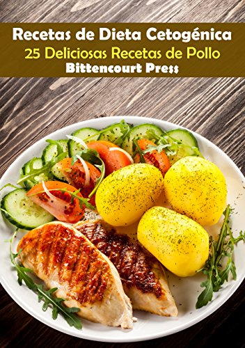 Recetas de Dieta Cetogénica: 25 Deliciosas Recetas de Pollo