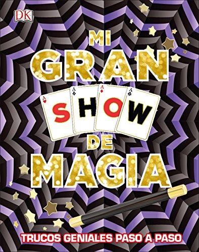 Mi gran Show de magia. Trucos geniales paso a paso (HOBBIES) por /