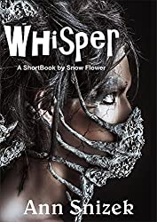 Whisper: A ShortBook by Snow Flower