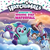 Adventure to Wishing Star Waterfall (Hatchimals)